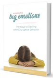 Managing Big Emotions: Dealing with Defiant Behavior