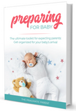 Preparing for Baby: The Ultimate Toolkit eBook