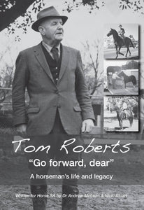 E-book: Tom Roberts 'Go forward, dear' A horseman's life and legacy EPUB file