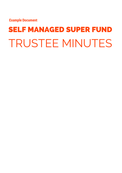SMSF Trustee Minutes Example