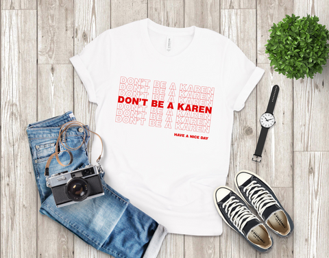 Unisex Short Sleeve Jersey Don't Be A Karen Tee