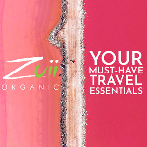 YOUR ZUII ORGANIC TRAVEL ESSENTIALS