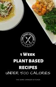 The Game Changer Plant Based Recipes