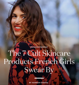 The 7 Cult Skincare Products French Girls Swear By