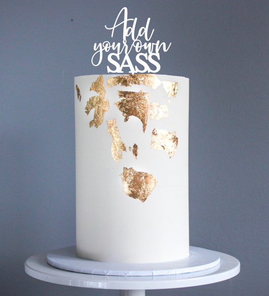 """Add Your Own Sass"" Cake Topper"