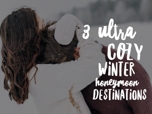 3 Ultra Cozy Winter Honeymoon Destinations