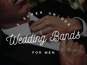 3 Super Unique Wedding Bands for Men