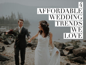 4 Affordable Wedding Trends We Love