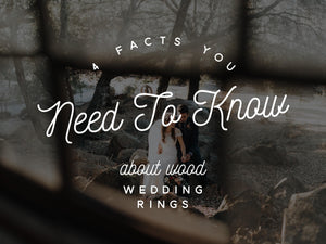 4 Facts You Need to Know About Wood Wedding Rings