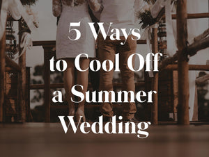 5 Ways to Cool Off a Summer Wedding
