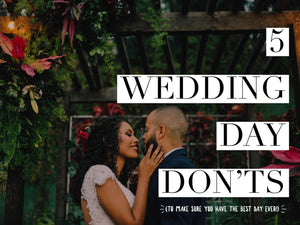 5 Wedding Day Don'ts