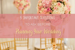 5 Important Questions to Ask Before Planning Your Wedding