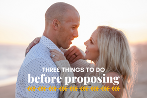 3 Things to Do Before You Propose