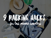 9 Packing Hacks for Last Minute Travelers