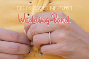 Tips on Picking the Perfect Wedding Band