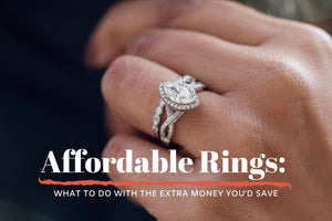 What to Put Your Money Towards Instead of an Expensive Engagement Ring
