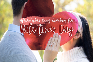 3 Super Affordable Ring Combos to Surprise Her With This Valentine