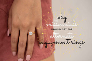 Why Millennials Should Opt For Alternate Diamond Engagement Rings