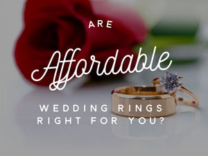 Are Affordable Wedding Rings Right for You?
