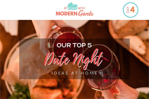 Our Top 5 Date Night Ideas At Home