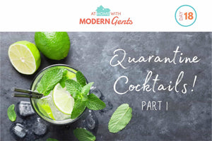 Quarantine Cocktails! | Part 1