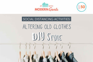 Social Distancing Activities: Altering Old Clothes DIY Style