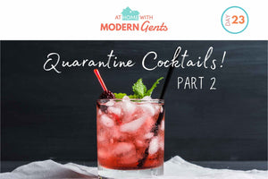 Quarantine Cocktails! | Part 2