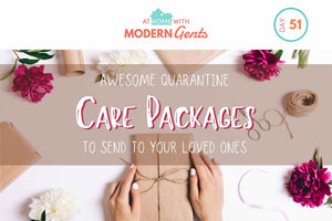Awesome Quarantine Care Packages to Send to Your Loved Ones