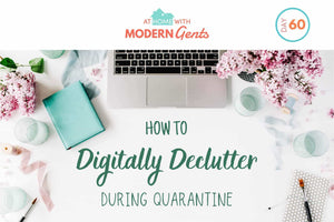 How to Digitally Declutter During Quarantine