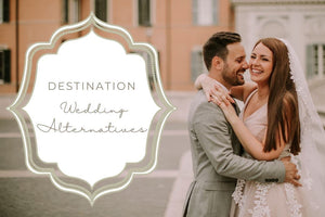 Destination Wedding Alternatives