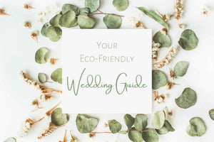 Your Eco-Friendly Wedding Guide