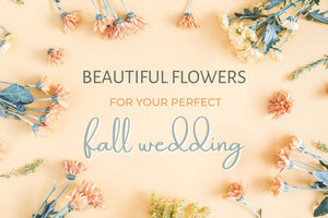 Beautiful Flowers For Your Perfect Fall Wedding