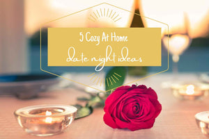 5 Cozy At Home Date Night Ideas