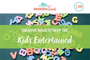 Creative Ways to Keep the Kids Entertained