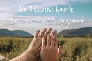 Fun & Creative Ways to Announce Your Engagement
