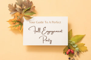 Your Guide To a Perfect Fall Engagement Party