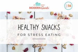 Healthy Snacks for Stress Eating