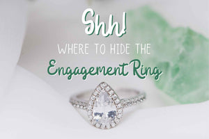 Shh! Where to Hide the Engagement Ring