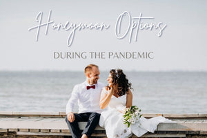 Honeymoon Options During The Pandemic