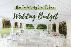 How to Actually Stick to Your Wedding Budget
