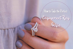 How to Take the Perfect Engagement Ring Selfie 📸✨