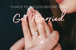 Things to Discuss Before You Get Married