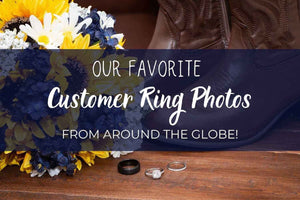 Our Favorite Customer Ring Photos From Around the Globe!