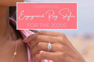 Underrated Engagement Ring Styles for the 2020s