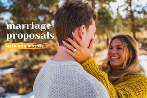 Marriage Proposal Meaning & History: Everything You Need to Know