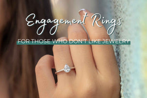 Engagement Rings for Those Who Don