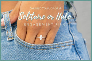 Should You Go For A Solitaire or Halo Engagement Ring?
