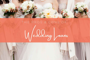 The Pros & Cons of Wedding Loans (and a bonus saving tip)