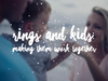 Rings and Kids: Making Them Work Together