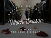 Seasons of Love: Which season is best for your big day?
